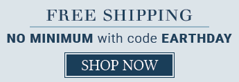 Free Shipping No Minimum with code EARTHDAY