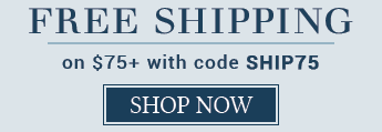 Free Shipping on $75 orders with code SHIP75